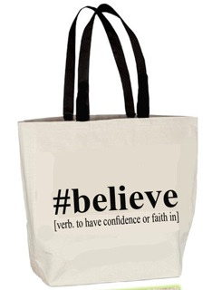 """BELIEVE"" tote"
